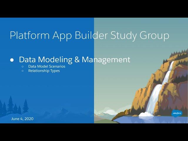 Salesforce Platform App Builder Study Group:  Data Model and Management