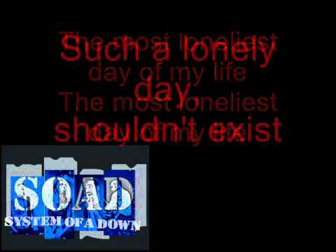 Songtext von System of a Down - Lonely Day Lyrics