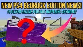 Minecraft PS4 - NEW BEDROCK EDITION NEWS! - 15 Player Realm Plus Not Happening? - (PS4 Bedrock News)