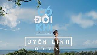 Có Đôi Khi | Lyrics Video | Uyên Linh