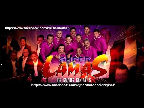 MEGA MIX  SUPER LAMAS  DJ HERNANDEZ MERIDA