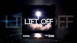 Kyero- Lift Off (Original Mix) [Free Download]