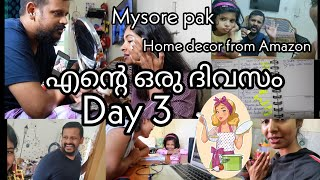 1 week of day in my life|Day 3|Breakfast|Easy Mysore pak|Huge home decor from Amazon|Asvi Malayalam