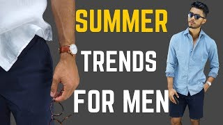 7 Men's Style Trends For Summer
