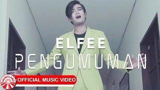 Elfee - Pengumuman [Official Music Video]