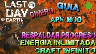 LAST DAY ON EARTH HACK GUIA PONER TU PROGRESO TU SAVEDATA EN APK MOD CRAFT,DINERO,ENERGIA INFINITO