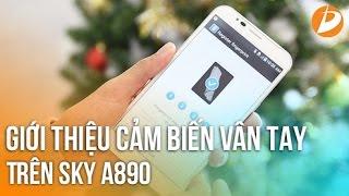Sky A890 - hướng dẫn sử dụng cảm biến vân tay