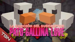 """PATO-GALLINA LOVE - """"LA CANCIÓN DEL SUSCRIPTOR"""""""