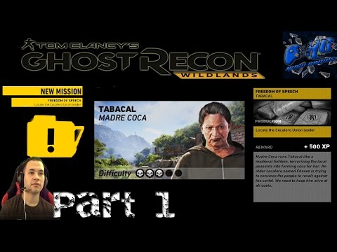Ghost Recon Wildlands- TABACAL MADRE COCA Freedom Of Speech Mission and unlocking major Intel