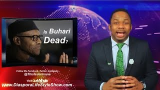 ...BUHARI is DEAD ?