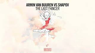 Armin van Buuren & Shapov - The Last Dancer (Intro Edit)