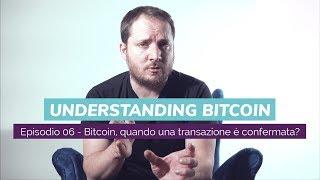 Bitcoin, quando una transazione è confermata? Un nuovo video con Giacomo Zucco