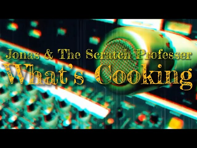 Jonas & The Scratch Professer - What's Cooking (Official Music Video)