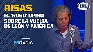 La opinión de 'Ruso' Brailovsky sobre el América vs. León que sacó tremendas carcajadas