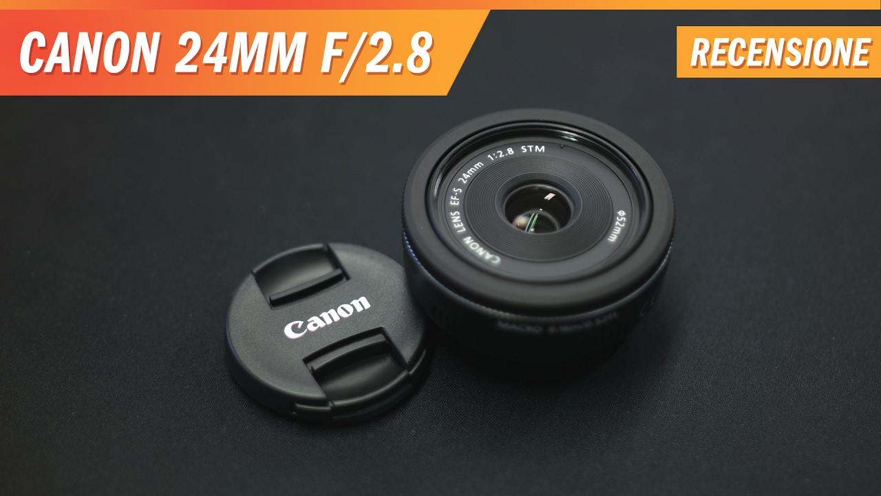 canon ef s 24mm f 2 8 stm pancake youtube. Black Bedroom Furniture Sets. Home Design Ideas