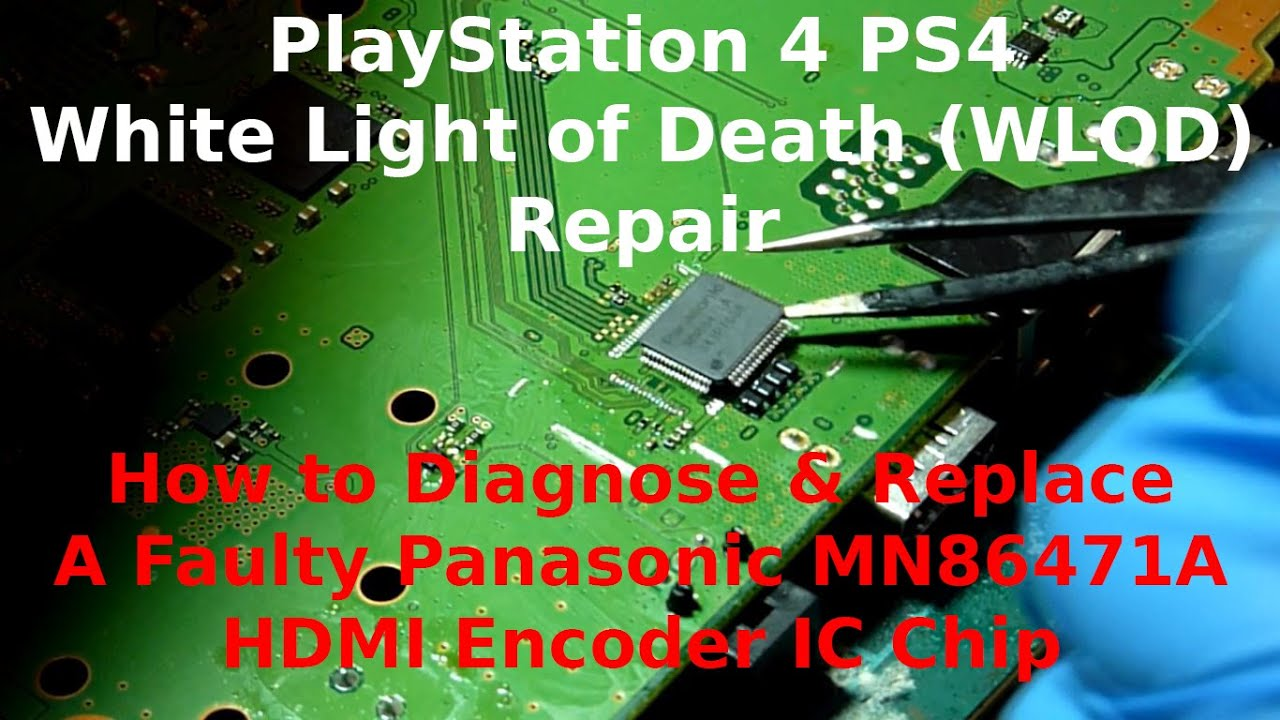 PlayStation 4 - How to Diagnose and Replace a Faulty Panasonic MN86471A  HDMI Encoder IC Chip (WLOD)