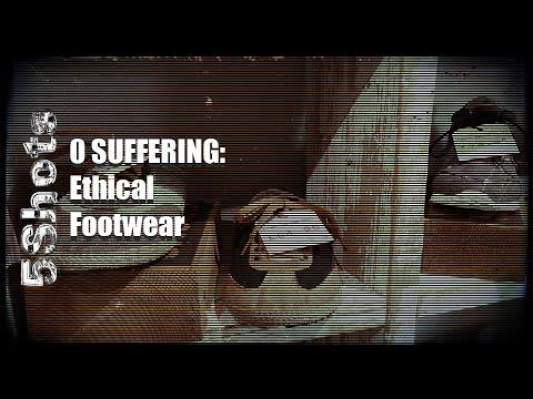 0 SUFFERING - EP 4 - Ethical animal friendly and sweatshop free footwear