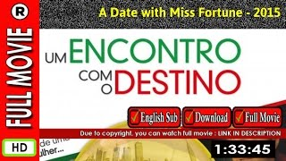 Watch Online: A Date with Miss Fortune (2015)