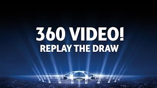 UEFA Champions League Draw Re-Run in 360!