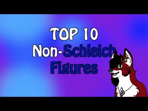 My Top 10 NON-Schleich Figurines