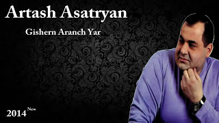 Artash Asatryan Gishern Aranch Yar Audio