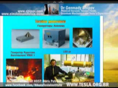 Dr Gennady Shipov - Physical Vacuum, Torsion Fields, Quantum Mechanics and Tesla's Experiments