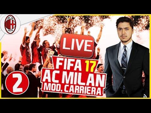 FIFA 17 - MODALITÀ CARRIERA [AC MILAN] #2 - LIVE STREAMING! [è il mio compleanno!!!!]