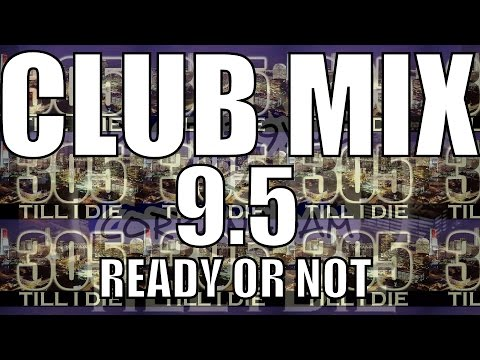 CLUB MIX 9.5 (Ready Or Not) + DL