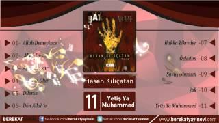 Hasan Kılıçatan - Yetiş Ya Muhammed