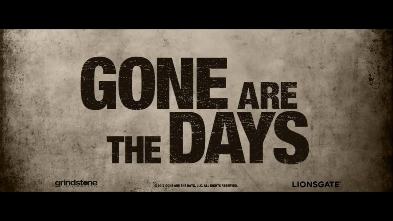 movie trailer gone are the days