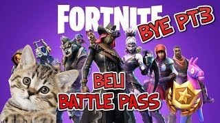 BYE BYE PT3!! Buy Battle Pass | Fortnite Season 6 Cat feat