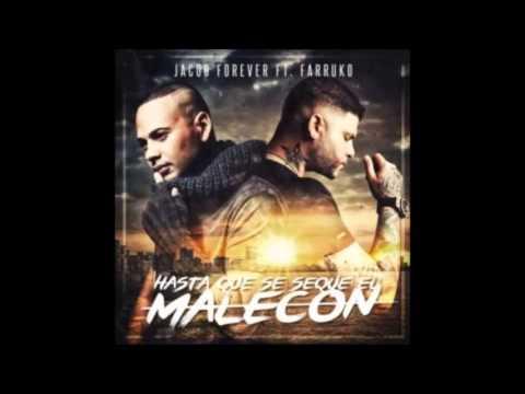 Jacob Forever Ft  Farruko - Hasta Que Se Seque el Malecón REMIX REGGAETON 2016 + LETRA