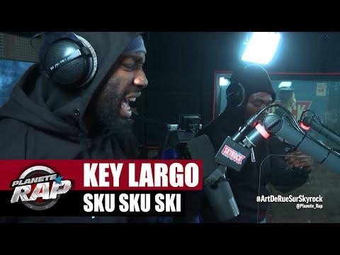 Youtube: [Exclu] Key Largo«Sku sku ski» #PlanèteRap