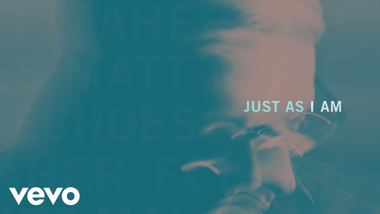 Matt Maher Just As I Am Official Audio Youtube