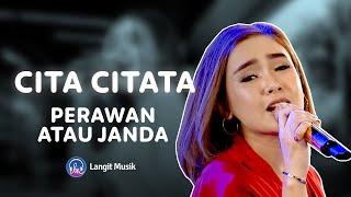 Download CITA CITATA - PERAWAN ATAU JANDA | LIVE PERFORMANCE AT LET'S TALK MUSIC