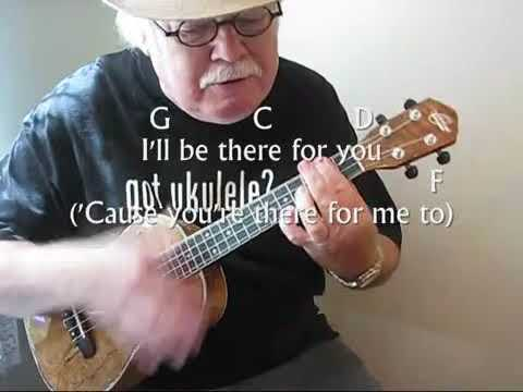 Ill Be There For You For The Ukulele Ukulele Lesson Tutorial By