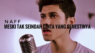 Naff - Tak Seindah Cinta Yang Semestinya Cover by Eja Teuku