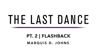 The Last Dance | Flashback