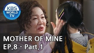Mother of Mine   세상에서 제일 예쁜 내 딸 EP.8 - Part.1 [ENG, CHN, IND]
