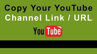 How to Copy Your YouTube Channel Link / URL