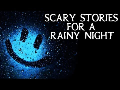 Scary True Stories Told In The Rain  Thunderstorm   Scary Stories