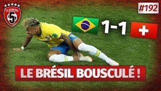 Replay #192 : Debrief Brésil vs Suisse (1-1) COUPE DU MONDE 2018 - #CD5