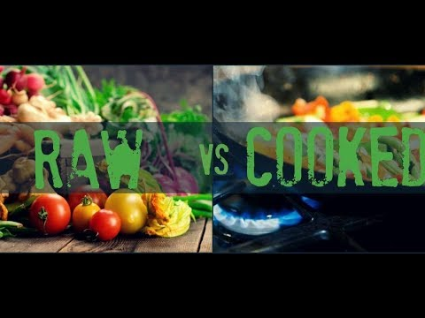 Cooked food vs Raw food