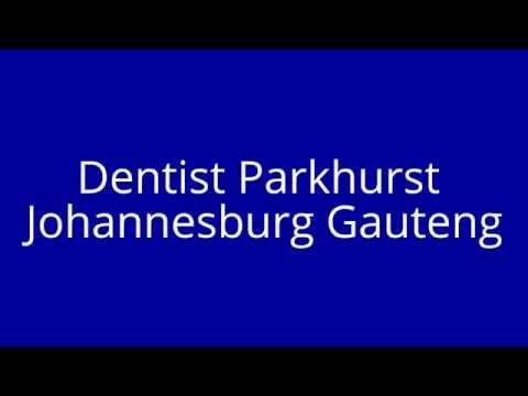 Dentist Parkhurst Johannesburg Gauteng