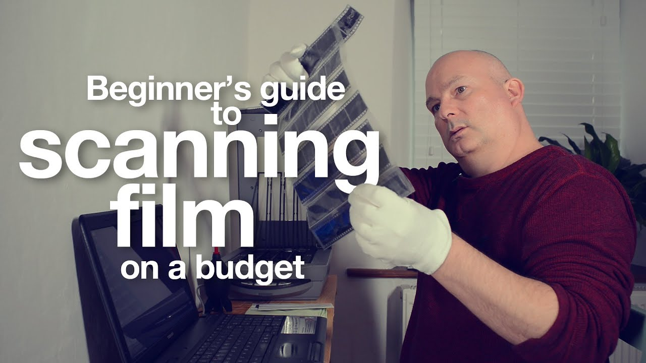 Ultimate guide to scanning film on a budget