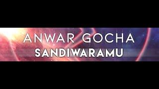 Anwar GoCha - Sandiwaramu | Lagu Dangdut Baru - Stafaband