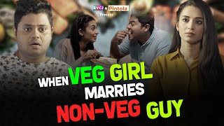 When Veg Girl Marries Non-Veg Guy | Ft. Badri Chavan & Anjali Barot | RVCJ