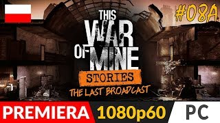 This War of Mine: STORIES PL ✒️ The Last Broadcast / Ostatni komunikat ✒️ Odc.8A Mamy wszystko