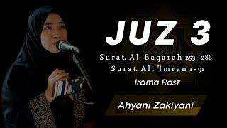 Download Murottal Juz 3 Surat al-Baqarah 253 – 286 & ali 'Imran 1 - 91 Irama Full Rost (Ahyani Zakiyani)