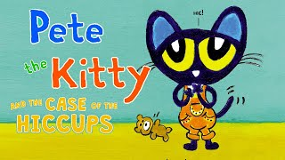 Pete the Kitty and the Case of the Hiccups - by James Dean - Read aloud, read along